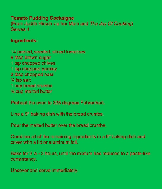 Recipe for Tomato Pudding Cockaigne adapted from the Joy of Cooking for post by Charis Freiman-Mendel, author of 'Cook Your Way Through The S.A.T.""