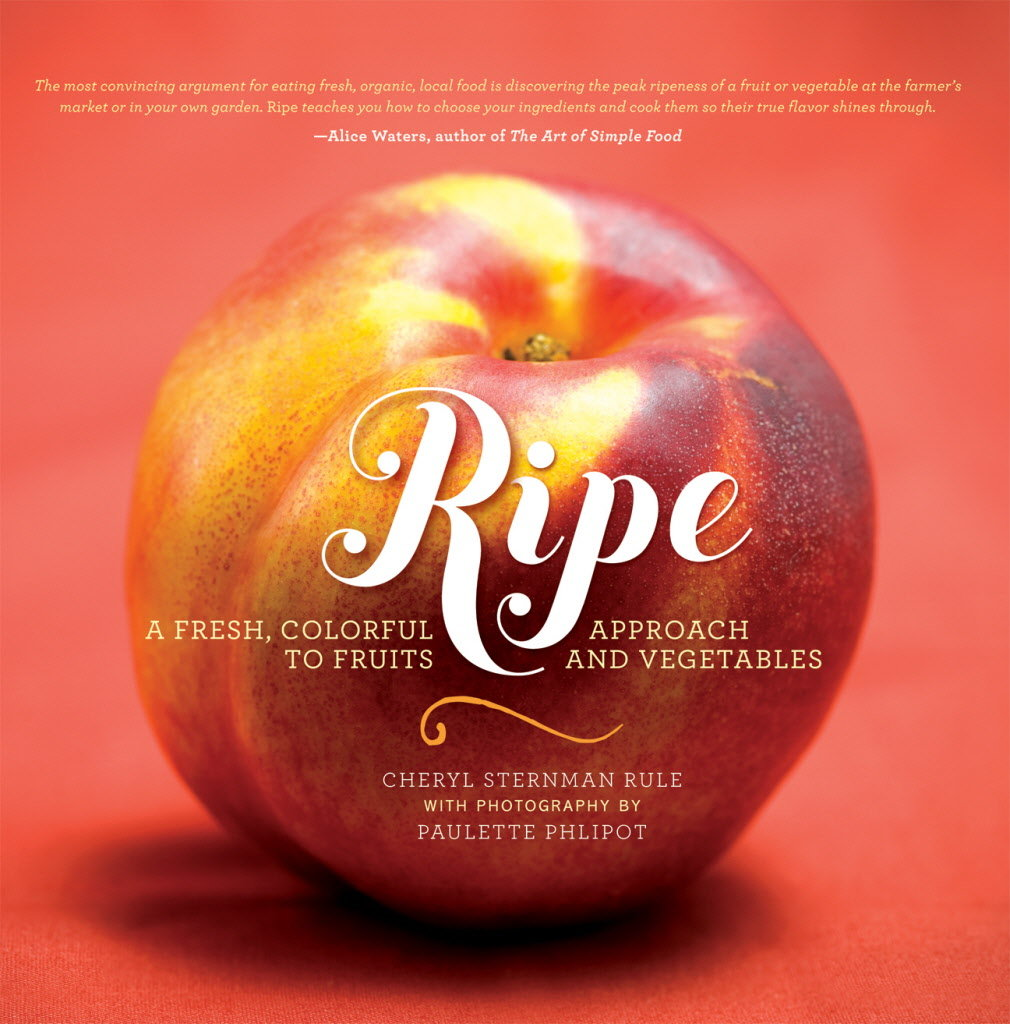 "Photo of cover of cookbook ""Ripe"" by Cheryl Sternman Rule for book review by Charis Freiman-Mendel, author of ""Cook Your Way Through The S.A.T."""